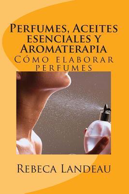 Perfumes, Aceites esenciales y Aromaterapia