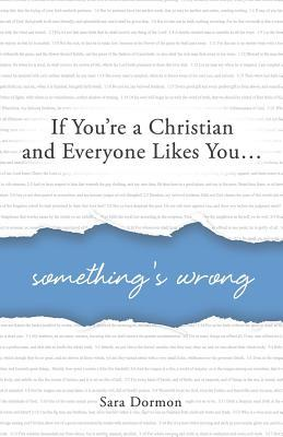 If You're a Christian and Everyone Likes You... Something's Wrong