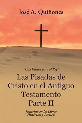 Las Pisadas De Cristo En El Antiguo Testamento Parte II