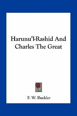 Harunu'l-Rashid and Charles the Great