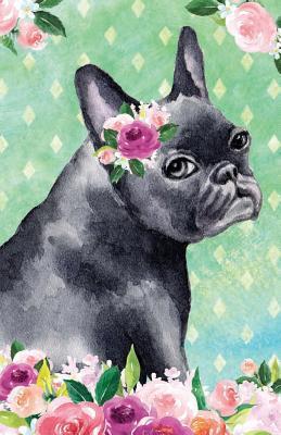 Bullet Journal For Dog Lovers Black French Bulldog In Flowers