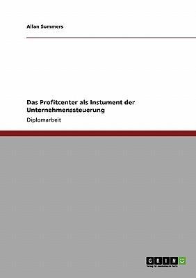 Das Profitcenter als Instument der Unternehmenssteuerung