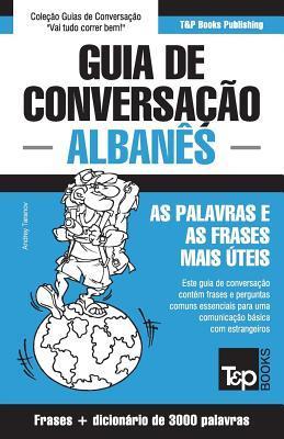 Guia de Conversação Português-Albanês e vocabulário temático 3000 palavras