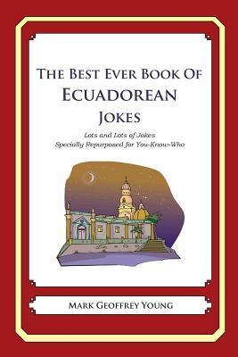 The Best Ever Book of Ecuadorean Jokes