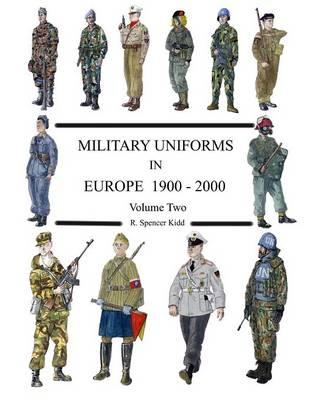Military Uniforms In Europe 1900 - 2000 Volume Two