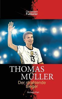 Thomas Müller Der strahlende Sieger