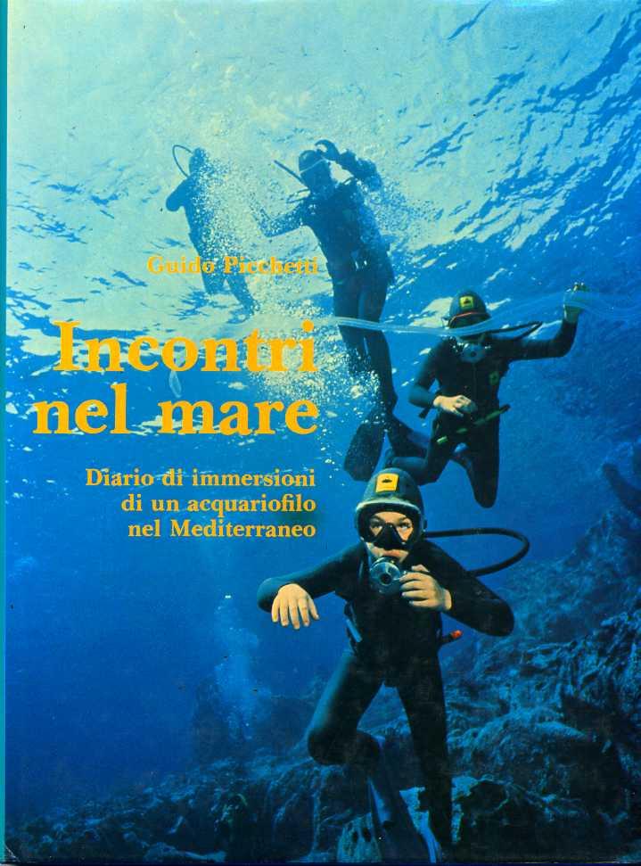 Incontri nel mare. Diario di immersioni di un acquariofilo nel Mediterraneo