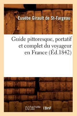 Guide Pittoresque, Portatif et Complet du Voyageur en France (ed.1842)