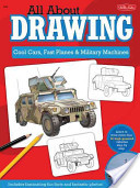 All About Drawing Cool Cars, Fast Planes and Military Machines