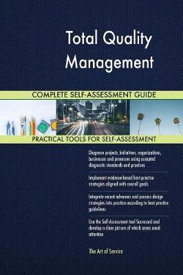 Total Quality Management Complete Self-Assessment Guide