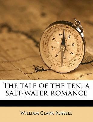The Tale of the Ten; A Salt-Water Romance