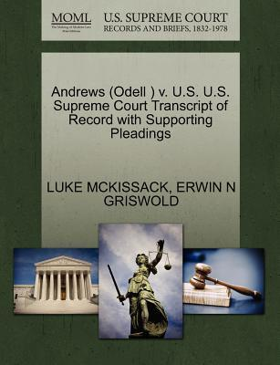 Andrews (Odell) V. U.S. U.S. Supreme Court Transcript of Record with Supporting Pleadings