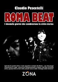 Roma beat. I duemila giorni che cambiarono la città eterna