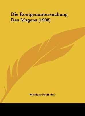 Die Rontgenuntersuchung Des Magens (1908)