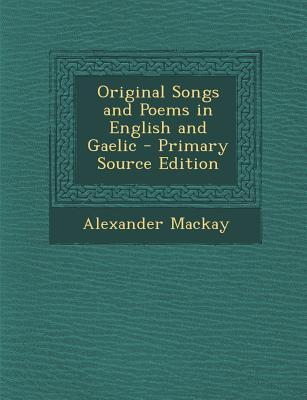 Original Songs and Poems in English and Gaelic