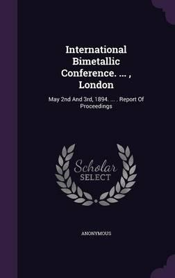 International Bimetallic Conference, London
