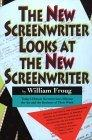 The New Screenwriter Looks at the New Screenwriter