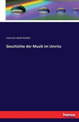 Geschichte der Musik im Umriss