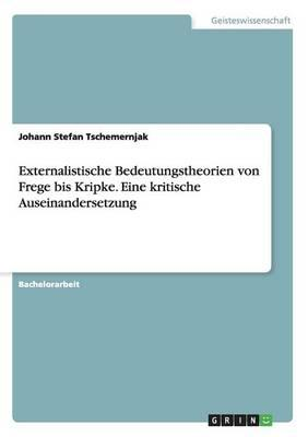 Externalistische Bedeutungstheorien von Frege bis Kripke. Eine kritische Auseinandersetzung