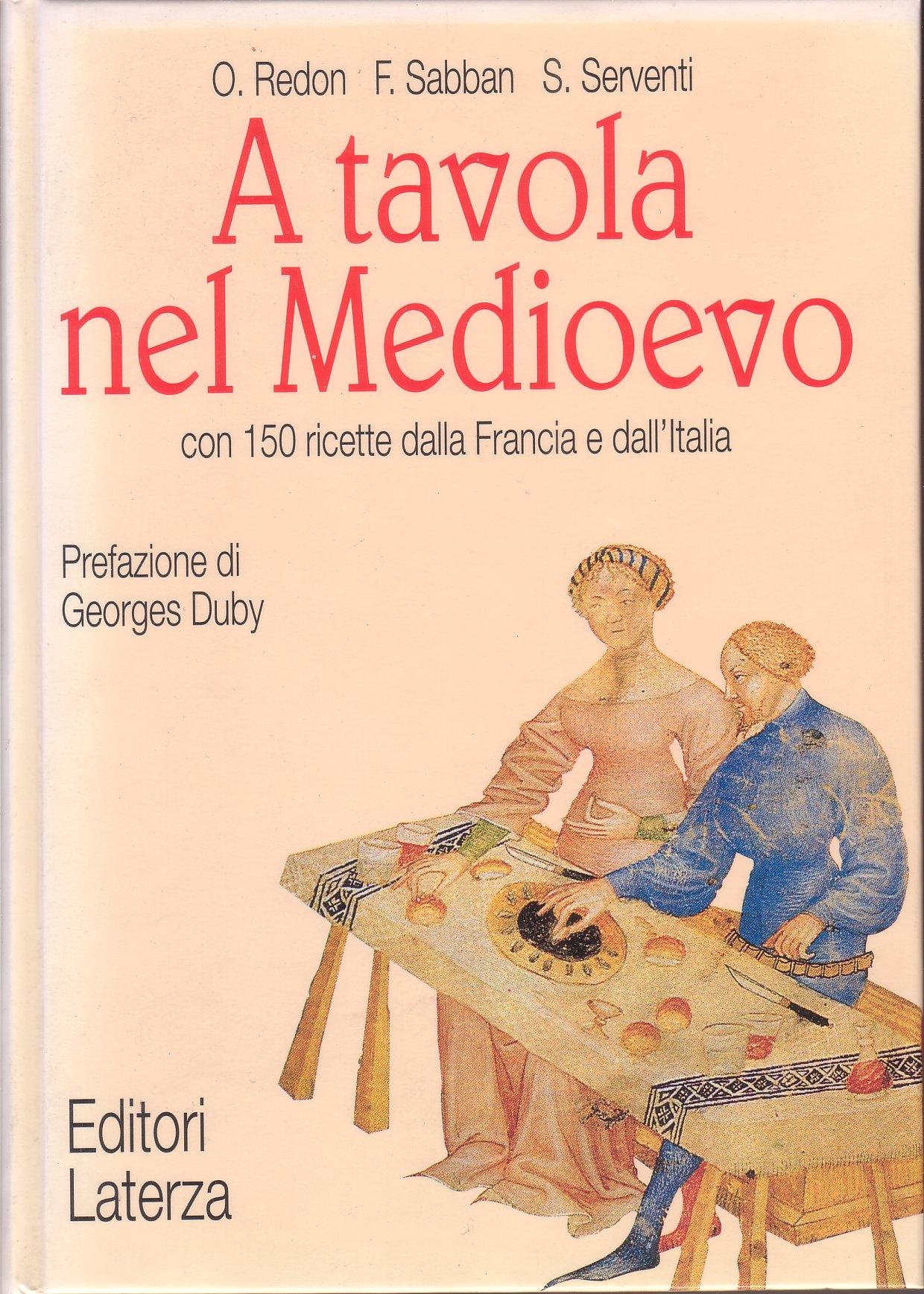 A tavola nel Medioevo con 150 ricette dalla Francia e dall'Italia