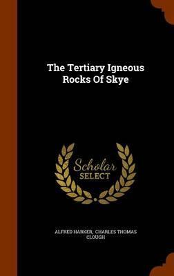 The Tertiary Igneous Rocks of Skye