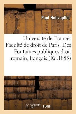 Université de France. Faculte de Droit de Paris. des Fontaines Publiques, en Droit Romain et