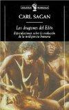 Los dragones del Eden : especulaciones sobre la evolucion de la inteligencia humana