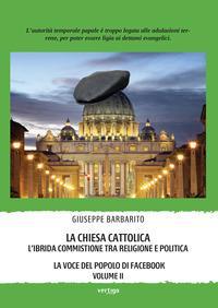 La Chiesa cattolica. L'ibrida commistione tra religione e politica. La voce del popolo di Facebook