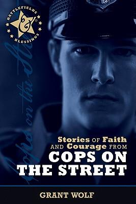 Stories of Faith and Courage from the Cops on the Street