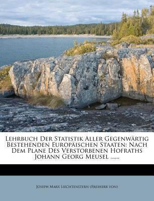 Lehrbuch der Statistik aller gegenwärtig bestehenden europäischen Staaten