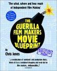 The Guerilla Film Makers Movie Blueprint