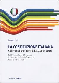 La Costituzione italiana. Confronto tra i testi dal 1948 al 2016. Dal bicameralismo differenziato al nuovo procedimento legislativo. Come cambia lo Stato