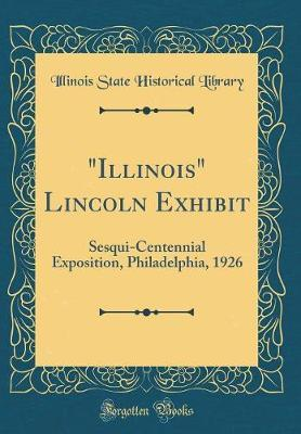 Illinois Lincoln Exhibit