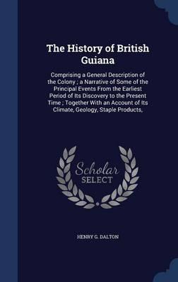 The History of British Guiana