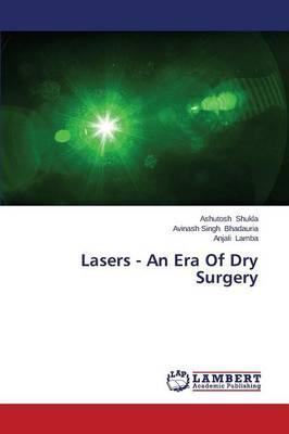 Lasers - An Era Of Dry Surgery