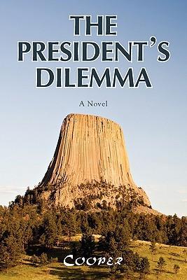 THE PRESIDENT'S DILEMMA