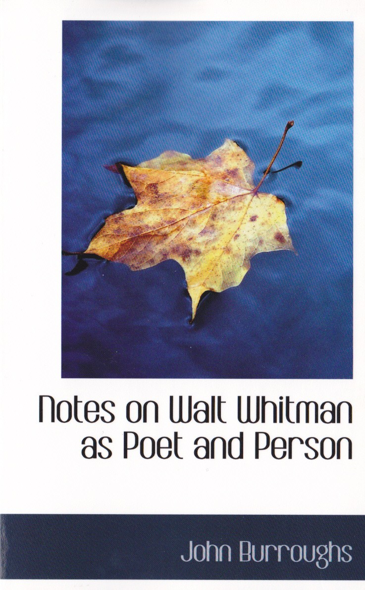 Notes on Walt Whitman as Poet and Person