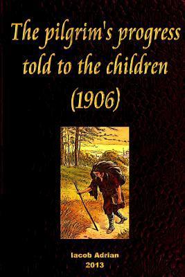 The Pilgrim's Progress Told to the Children 1906