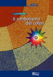 Il simbolismo dei colori. Immagini dall'inconscio