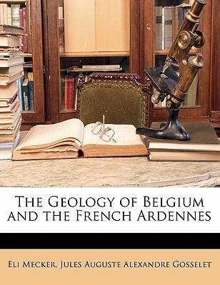 The Geology of Belgium and the French Ardennes