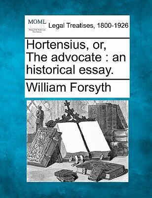 Hortensius, Or, the Advocate
