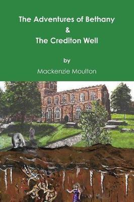 The Adventures Of Bethany & The Crediton Well