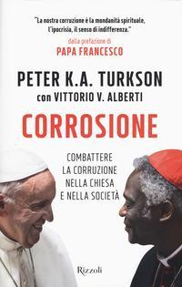 Corrosione. Combattere la corruzione nella Chiesa e nella società