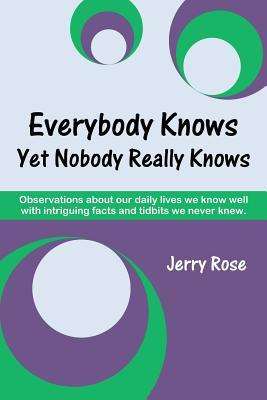 Everybody Knows Yet Nobody Really Knows