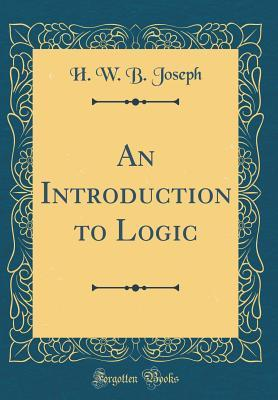An Introduction to Logic (Classic Reprint)