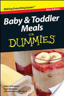 Baby and Toddler Meals For Dummies®, Mini Edition