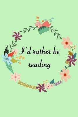 I'd rather be readin...