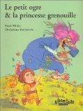 Le petit ogre and la princesse grenouille