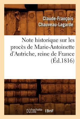 Note Historique Sur les Proces de Marie-Antoinette d'Autriche, Reine de France, (ed.1816)