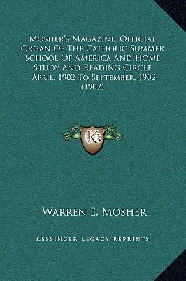 Mosher's Magazine, Official Organ of the Catholic Summer School of America and Home Study and Reading Circle